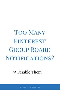 How to disable one or all of your group board notifications so that you control…