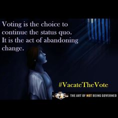 Im not voting today.  Voting demotes your voice in any matter as null & void.  When you vote you undersign on anything your candidate will do.  Not what they said theyd do but any action they take any law they pass any policy or rule they put in place any person they have murdered in the name of patriotism - you have already agreed to it whether you like it or not.  You hire them & if they do a horrible job youre stuck with them.  You cant complain if you put them there.  Its like buying a…
