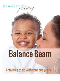 Productive Parenting: Preschool Activities - Balance Beam - Late One-Year Old Activities