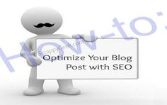 How To Optimize Your Blog Posts Using SEO