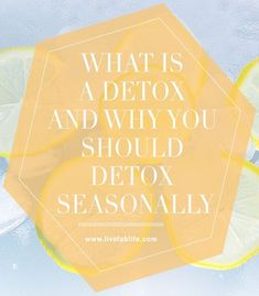 What Is a Detox and Why You Should Detox Seasonally — Live FAB Life - Naomi Nakamura Health Diet, Health And Wellness, Mental Health, Holistic Remedies, Herbal Remedies, Natural Remedies, How To Detox Your Body Naturally, Best Way To Detox, Gentle Detox