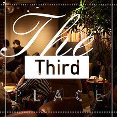 The Third Place  夜カフェ、ひとつの完成形 - vol.3 The Movement - TOKYO 2014-2015
