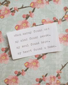 When mercy found me: My mind found peace. My soul found hope. My heart found a home #Christian #Grace