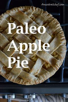 Gluten-Free Grain-Free Apple Pie http://ancestralchef.com/paleo-apple-pie/ #paleo #primal #recipe #recipes #paleoliving #healthy #food #health #nutrition #diet #glutenfree #gf #grainfree #apple #pie