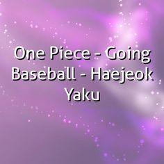 One Piece - Going Baseball - Haejeok Yaku