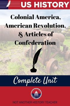 Enhance your teaching with this comprehensive United States History unit! This is the first unit in my full US History course! Unit 1 engages your students with in-depth information and activities about the colonial time period, the Revolutionary War, and the Articles of Confederation. Not only will this unit lead your students to master critical thinking skills, but it will make your life much easier.
