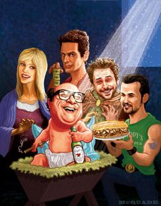 It's Always Sunny in Philadelphia. Fun fact: I consider this to be the greatest television comedy in the history of the invention