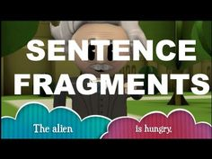http://inkwellscholars.org/grammar    What is a sentence fragment? Einstein explains the difference between an incomplete and a complete sentence. An Inkwell Media Production.