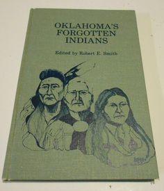 Oklahoma's Forgotten Indians Robert E Smith Volume XV Hardback Book      4119