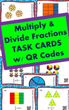 Students can use the models and the QR Codes to check their own work after multiplying and dividing fractions by fractions and by whole numbers.