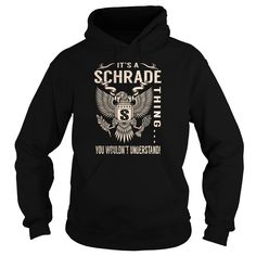 Its a SCHRADE Thing You Wouldnt Understand - Last Name, Surname T-Shirt (Eagle)
