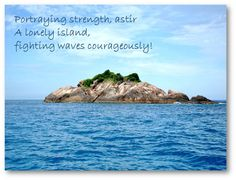 Haiku: #011 Desolate….. Portraying strength, astir A lonely island,  fighting waves courageously!