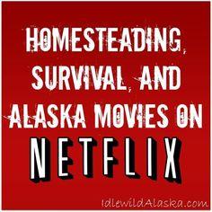 Homesteading, Survival, and Alaska Movies on Netflix - IdlewildAlaska
