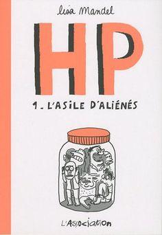 HP, Tome 1 : L'asile d'aliénés : De 1968 à 1973 souvenirs d'infirmiers (Lisa Mandel)