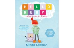 Booktopia has Hello Ruby - Adventures in Coding, Activities Included for all future coders by Linda Liukas. Buy a discounted Paperback of Hello Ruby - Adventures in Coding online from Australia's leading online bookstore. Computer Programming, Computer Science, Computer Coding, Friendly Fox, Computational Thinking, Writing Software, Der Computer, Computer Class, Coding For Kids