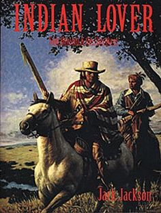 """Indian Lover: Sam Houston & the Cherokees, by Jack Jackson (1999). """"In comic book format, presents the story of Houston's lifelong relationship with the Indian tribe that adopted him."""" (Website)"""