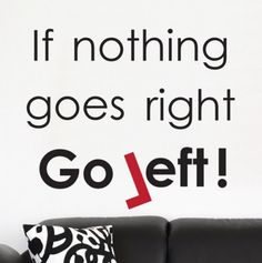 When Nothing Goes Right Words Wall Stickers