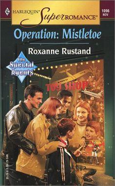 Amazon.com: Operation: Mistletoe : The Special Agents (Harlequin Superromance No. 1096) (9780373710966): Roxanne Rustand: Books
