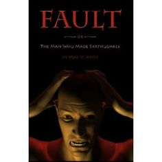 Fault: or The Man Who Made Earthquakes (Paperback)  http://macaronflavors.com/amazonimage.php?p=1452832005  1452832005