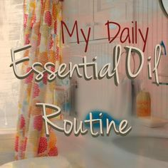 My Daily Essential Oil Routine :http://www.paintedteacup.com/2015/03/22/my-daily-doterra-essential-oil-routine/