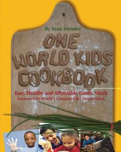 Cover image for One world kids cookbook : easy, healthy, and affordable family meals