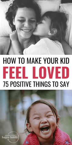 Want your child to feel absolutely loved? Here are the most powerful things to say.