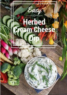 Easy Make Ahead Appetizer Recipe - Fresh Herbed Cream Cheese Dip with a fancy veggie crudite platter! @spreadphilly #HolidaysAreMadeWith #OneandOnlyPhilly #Ad