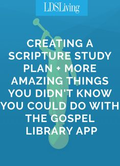 Creating a Scripture Study Plan + More Amazing Things You Didn't Know You Could Do with the Gospel Library App Family Scripture, Scripture Reading, Scripture Study, Lds Quotes, Religious Quotes, Lds Scriptures, Bible Verses, Library App, Bible Study Tips