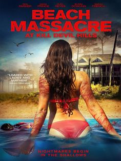 'Nightmares begin in the shallows' Beach Massacre at Kill Devil Hills is a 2016 American survival horror thriller film produced and directed by Lawrence W. Nelson II (The Mangled; The B…