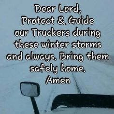 for my husbands safe return. As heads out tonight on a trip down south. Praying for my husbands safe return. As heads out tonight on a trip down south.,Praying for my husbands safe return. As heads out tonight on a trip down south. Truck Driver Wife, Truck Drivers, Prayer For Wife, Trucker Quotes, Truck Tattoo, Wife Quotes, Brother Quotes, Quotes Quotes, Winter Storm