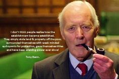 Tony Benn would have voted for Jeremy Corbyn. Left is right. Brave New World, Word Of Advice, Political Satire, Power To The People, More Words, History Facts, Leadership, How To Memorize Things, Life Quotes