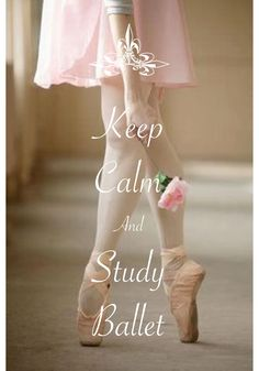 keep calm and study ballet / created with Keep Calm and Carry On for iOS #keepcalm #ballet
