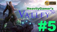 Let's Play VALLEY | Walkthrough Gameplay Part 5:Road To Astra Facility/P...