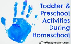 Toddler and Preschool Activities During Homeschool