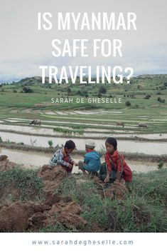 Tips and tricks to travel safe in Myanmar.