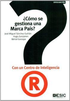 ¿Cómo se gestiona una marca país? de José Miguel Sánchez Guitián. Máis información no catálogo: http://kmelot.biblioteca.udc.es/record=b1503176~S1*gag