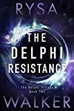 The Delphi Resistance (The Delphi Trilogy Book 2) by Rysa Walker (Author) #Kindle US #NewRelease #ScienceFiction #SciFi #eBook #ad