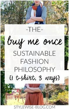 One T-Shirt, Three Ways: The Buy Me Once Sustainable Fashion Philosophy — Style Wise - Women's style: Patterns of sustainability Sustainable Clothing, Sustainable Fashion, Wise One, T Shirt Company, Ethical Fashion Brands, Third Way, Self Help, How To Introduce Yourself, Sustainability
