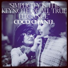 ".@Stylesight | ""Simplicity is the keynote of all true elegance."" - Coco Chanel @C H... 