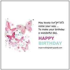 May lovely surprises come your way. Happy Birthday.   myanimatedgreetingcards.com #AnimatedCard Animated Birthday Cards, Free Happy Birthday Cards, It's Your Birthday, Birthday Wishes, Dad Daughter, Niece And Nephew, Partner Quotes, Sister Quotes, For Facebook