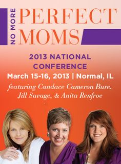 No More Perfect Moms 2013 National Conference, March 15-16