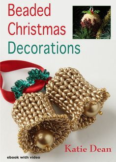 Beaded Christmas Decorations - for the home and the tree. Ebook with video by Katie Dean. Crackers, candy canes, puddings, snowmen, stockings! Download or CD-ROM from Vivebooks