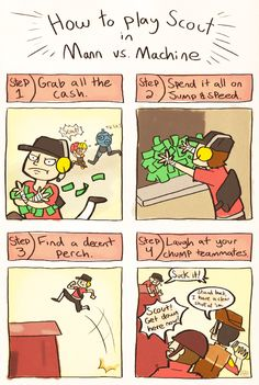 Grab that cash with both hands and make a stash. © Valve How to play MVM as Scout Tf2 Funny, Funny Gags, Funny Memes, Valve Games, Tf2 Memes, Team Fortess 2, Artist Problems, Laugh At Yourself, Super Smash Bros