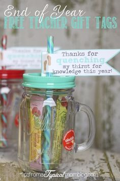 """Free End of Year Gift tag printables for Teachers. """"Thank you for quenching my thirst for knowledge this year"""" so great for teacher appreciation week or the last day of school. Cute Mason jar cups are found at Wal-Mart. #giftidea #teachers #endofyear"""