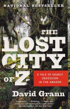 <i>The Lost City of Z</i> by David Grann