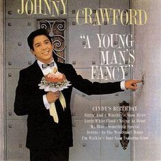 """""""A Young Man's Fancy"""" (1962, Del-Fi) by Johnny Crawford.  His second LP.  Contains """"Cindy's Birthday."""""""