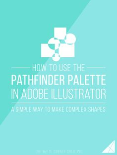 How to Use the Pathfinder Palette in Adobe Illustrator - The White Corner Creative