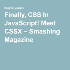 Finally, CSS In JavaScript! Meet CSSX – Smashing Magazine