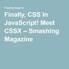 Finally, CSS In JavaScript! Meet CSSX – Smashing Magazine