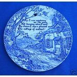 "This plate by Royal Crownford in Staffordshire is in my collection. The poem expresses how I feel about cottage living and life in general.   ""As I was wondering o'er the green Not knowing where I went By chance I saw a pleasant scene The cottage of content."""